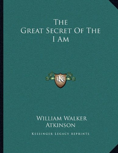 Read Online The Great Secret Of The I Am PDF
