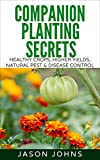 """""""Companion Planting Secrets - Organic Gardening to Deter Pests and Increase Yield"""" is for anyone who wants to learn more about companion planting.  Discover how you can reduce your use of chemicals, attract beneficial insects and improve the quality ..."""