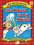 We Both Read-The Mouse in My House, Paul Orshoski, 1601152574