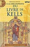 À la Découverte du Livre de Kells, George Otto Simms and Svetlana Pironko, 1847171095