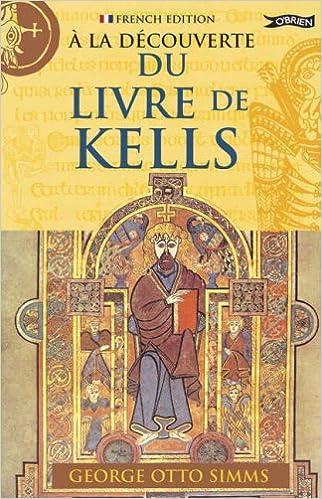 Livres A La Decouverte Du Livre De Kells pdf epub