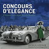 Concours d'Elegance, Dream Cars and Lovely Ladies, Patrick Lesueur and David Burgess-Wise, 1854432508