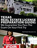 img - for Texas Real Estate License Preparation Guide: We Guarantee You Pass The Exam On Your First Try book / textbook / text book