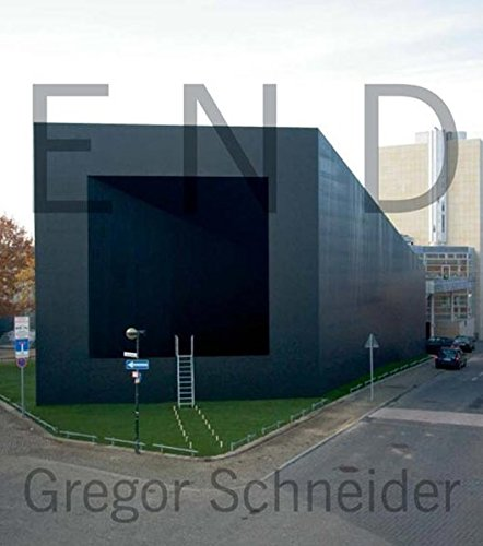 Gregor Schneider. End