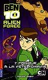 Ben 10 Alien Force, Tome 7 : Panique à la fête foraine par Lecoeur