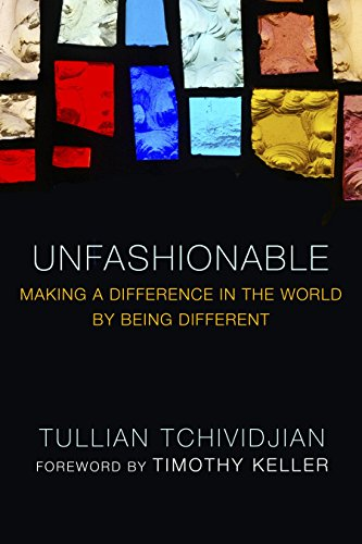 Unfashionable: Making a Difference in the World by Being Different
