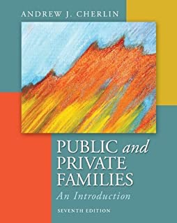 By andrew cherlin: public and private families: a reader sixth.