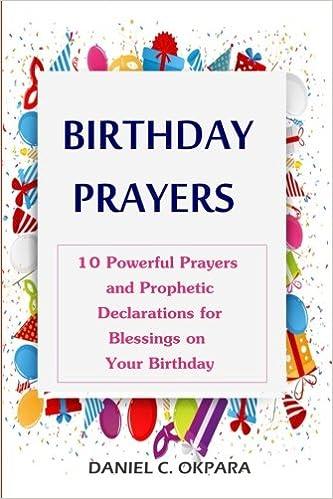 Birthday Prayers Declaring Gods Promises Over The 10 Most