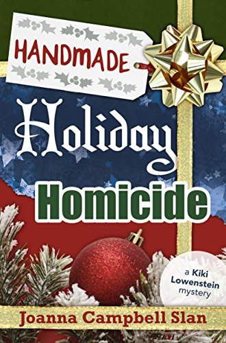 Handmade, Holiday, Homicide (A Kiki Lowenstein Scrap-N-Craft Mystery Book 10)