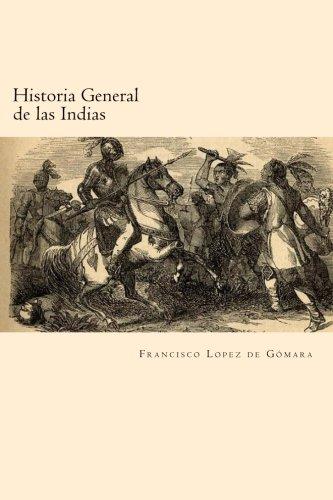 Historia General de las Indias (Spanish Edition): Amazon.es: Gomara, Francisco Lopez de: Libros