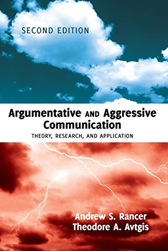 Argumentative and Aggressive Communication: Theory, Research, and Application – Second edition by Peter Lang Inc., International Academic Publishers