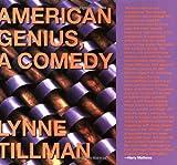 """""""American Genius - A Comedy"""" av Lynne Tillman"""