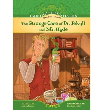 Download [ The Strange Case of Dr. Jekyll and Mr. Hyde (Calico Illustrated Classics) [ THE STRANGE CASE OF DR. JEKYLL AND MR. HYDE (CALICO ILLUSTRATED CLASSICS) ] By Mullarkey, Lisa ( Author )Sep-01-2010 Library Binding pdf