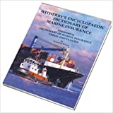 img - for Witherbys Encyclopaedic Dictionary of Marine Insurance: Dictionary of Marine Insurance Terms and Clauses book / textbook / text book