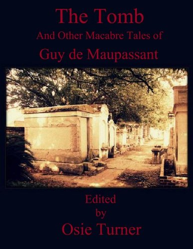 The Tomb And Other Macabre Tales Of Guy De Maupassant [Pdf/ePub] eBook