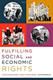 Fulfilling Social and Economic Rights, Sakiko Fukuda-Parr and Terra Lawson-Remer, 0199735514