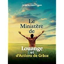Le Ministère de Louange et d'Actions de Grâces (La Vie de Prière t. 8) (French Edition)