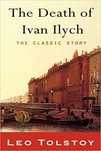 The Death Of Ivan Ilyich Tolstoy Leo Maude Louise Aylmer 9781609421359 Amazon Com Books Writing A Critical Essay On