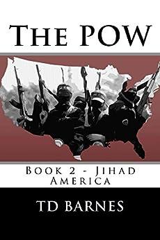 The POW: Book 2 of Jihad America by [Barnes, Thornton]