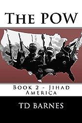 The POW: Book 2 of Jihad America