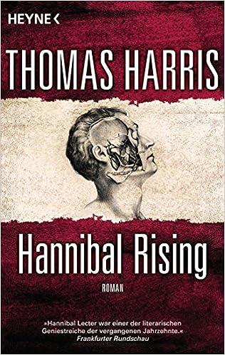 Hannibal Rising: Roman (Hannibal Lecter, Band 1)