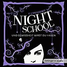 Und Gewissheit wirst du haben (Night School 5) Hörbuch von C. J. Daugherty Gesprochen von: Luise Helm
