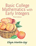 Basic College Mathematics with Early Integers Plus NEW MyMathLab with Pearson EText -- Access Card Package 3rd Edition