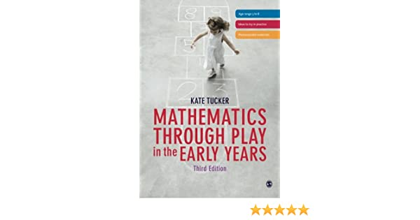 Mathematics Through Play In The Early Years Kate Tucker 9781446269770 Amazon Books