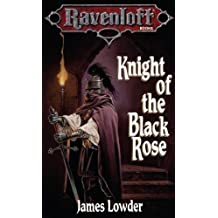 Knight of the Black Rose: Terror of Lord Soth, Book I (Ravenloft The Covenant 2)