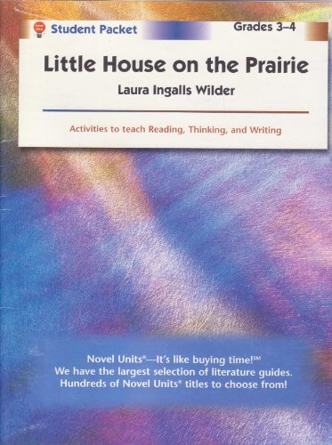 Little House on the Prairie - Student Packet by Novel Units (Little House-the Laura Years) by Brand: Novel Units, Inc.