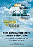 img - for Next Generation Earth System Prediction: Strategies for Subseasonal to Seasonal Forecasts book / textbook / text book