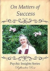 On Matters of Success: Psychic Insights Series (Psychic Insight Series Book 3)