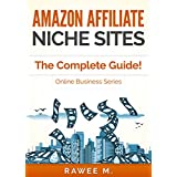 Amazon Affiliate Niche Sites: How I Made $300/Month From One Amazon Affiliate Niche Site (The Complete Guide)...