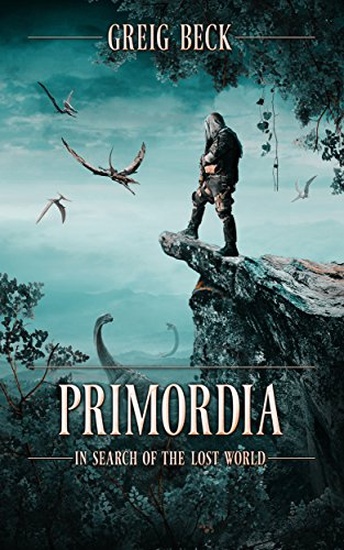 amazon com primordia in search of the lost world ebook greig beck