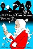 All I Want for Christmas Santa is You: A Zombie Children's Book (My Little Brother is a Zombie Book One 4)
