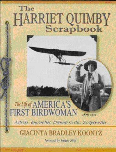 Read Online The Harriet Quimby Scrapbook: The Life of America's First Birdwoman pdf