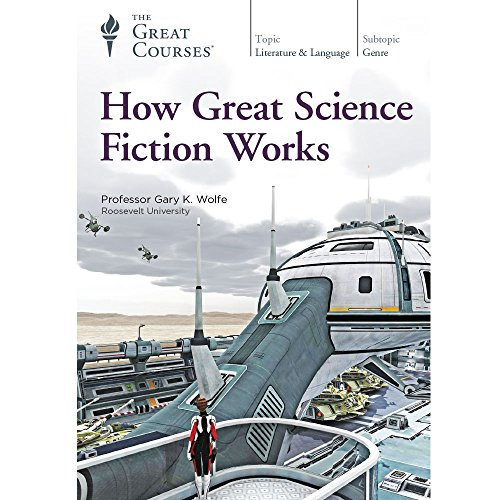 How Great Science Fiction Works by The Great Courses
