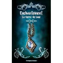 La pierre de lune (Enchantement t. 1) (French Edition)