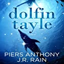 Dolfin Tayle Audiobook by J.R. Rain, Piers Anthony Narrated by Lana Lee