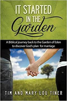 Book It Started in the Garden: A Biblical journey back to the Garden of Eden to discover God's plan for marriage