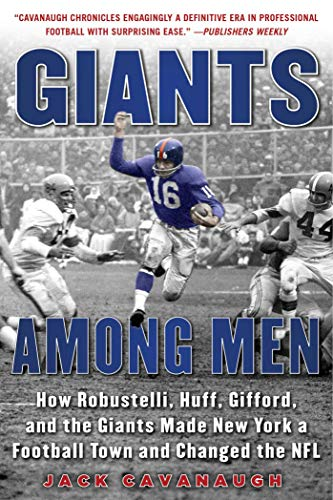 - Giants Among Men: How Robustelli, Huff, Gifford, and the Giants Made New York a Football Town and Changed the NFL