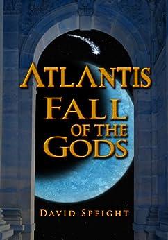 Atlantis: Fall of the Gods by [Speight, David]