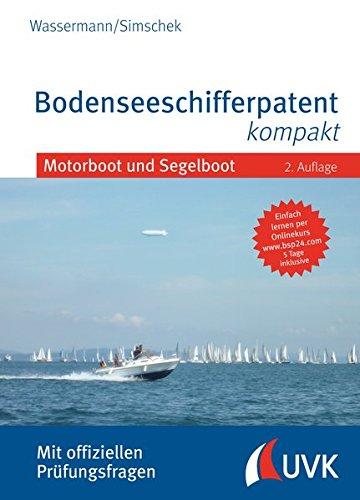 Bodenseeschifferpatent kompakt: Motorboot und Segelboot. Mit offiziellen Prüfungsfragen