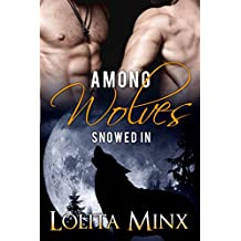 Among Wolves: Snowed In: A MFM Werewolf Menage Romance