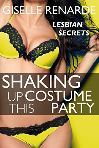 Shaking Up This Costume Party: Lesbian Erotica (Halloween Secrets Book 2)