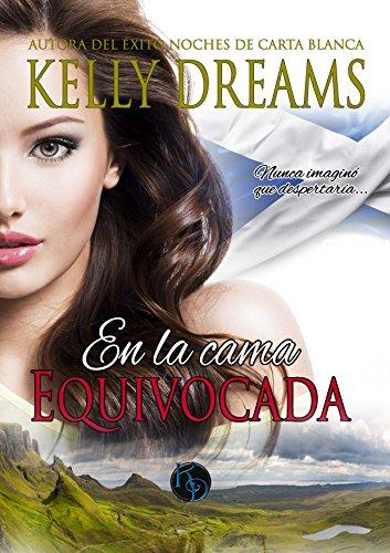 En la cama Equivocada: Entre Sábanas (Spanish Edition)