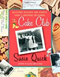 The Cake Club, Susie Quick, 031224374X