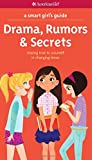img - for A Smart Girl's Guide: Drama, Rumors & Secrets: Staying True to Yourself in Changing Times (Smart Girl's Guides) book / textbook / text book