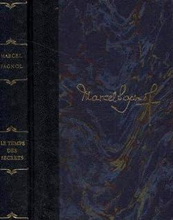 Le temps des secrets : souvenirs d'enfance ; Cinématurgie de Paris, Pagnol, Marcel