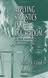 Applying Statistics in the Courtroom: A New Approach for Attorneys and Expert Witnesses